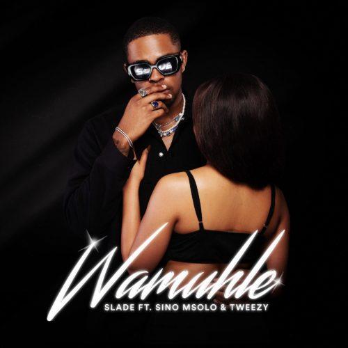 DOWNLOAD Wamuhle – Slade ft. Sino Msolo & Tweezy MP3