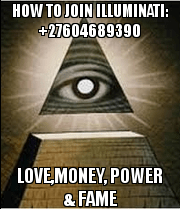 +27604689390 Call Mr. jay and join the Illuminati. It's optional to join the most powerful secret society in the world Illuminati, we don't force any one to join as it's you your self to decide your future. call the agent on +27604689390. You will be guided through the whole process and be helped on how to join the occult. Hail 666