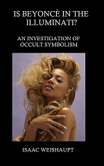 Is Beyonce in the Illuminati?… An Investigation of Occult Symbolism