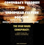CTAUC Podcast: Star Wars Conspiracy, Acceleration of Occultism, Trump, 2017 Films & More