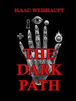THE DARK PATH: Conspiracy Theories of Illuminati and Occult Symbolism in Pop Culture, the New Age Alien Agenda & Satanic Transhumanism