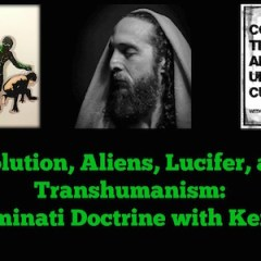 Evolution, Aliens, Lucifer, and Transhumanism: The Illuminati Doctrine with Ken Ammi!