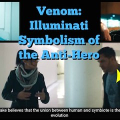 Venom: Illuminati Symbolism of the Anti-Hero