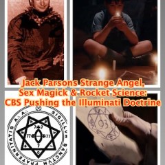 Jack Parsons Strange Angel, Sex Magick and Rocket Science: CBS Pushing the Illuminati Doctrine