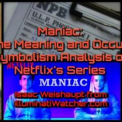 Meaning of Netflix Maniac: Illuminati and Occult Symbolism