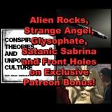 Alien Rocks, Strange Angel, Glysophate, Satanic Sabrina and Front Holes on Exclusive Patreon Bonus!
