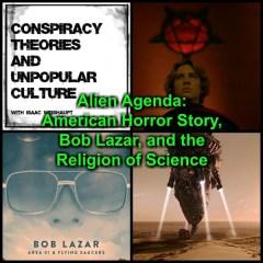 Alien Agenda: American Horror Story, Bob Lazar, and the Religion of Science