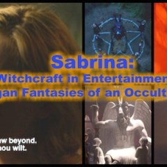 Sabrina: Witchcraft in Entertainment and Pagan Fantasies of an Occult World