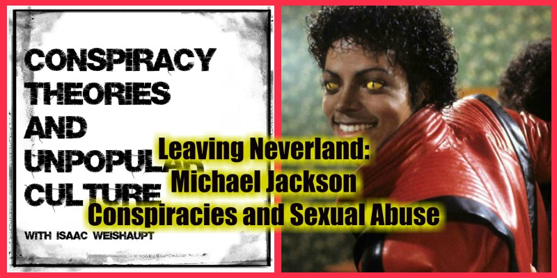 Leaving Neverland: Michael Jackson Conspiracies and Sexual
