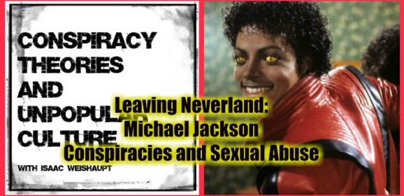 Leaving Neverland: Michael Jackson Conspiracies and Sexual Abuse