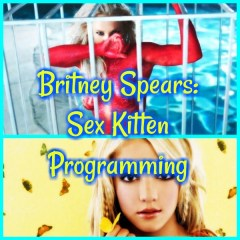 Britney Spears: Sex Kitten Programming