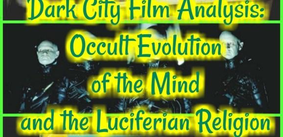 Dark City Podcast! Film Analysis: Luciferianism, Aliens, Gnostics, and Flat Earth?!?…