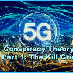5G Conspiracy Theory Part 1: The Kill Grid
