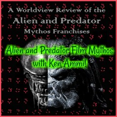 Alien and Predator Film Mythos with Ken Ammi!