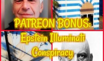 Epstein Illuminati Conspiracy PATREON BONUS!