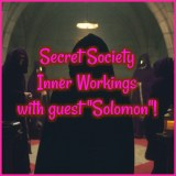 """Secret Society Inner Workings with guest """"Solomon""""!"""