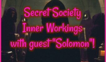 "Secret Society Inner Workings with guest ""Solomon""!"