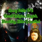 Harry Potter Pt 1: Occult Religion, Magick, Blavatsky, Hitler & Lucifer!