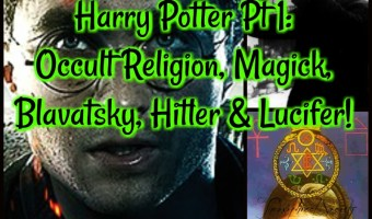 Harry Potter Pt 1: Occult Religion, Magick, Blavatsky, Hitler & Lucifer!