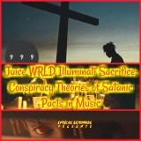 Juice WRLD Illuminati Sacrifice: Conspiracy Theories of Satanic Pacts in Music