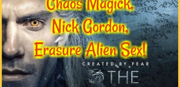 The Witcher, Chaos Magick, Aleister Crowley's Boleskine House, Nick Gordon, and Erasure Alien Sex!