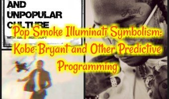Pop Smoke Illuminati Symbolism: Kobe Bryant and Other Predictive Programming