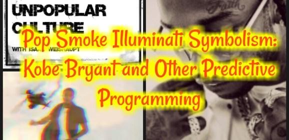 Pop Smoke Illuminati Symbolism: Kobe Bryant and Other Predictive Programming