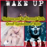 Madonna and the Illuminati Bath: Occult Symbolism of Water