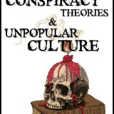 Conspiracy Theories & Unpopular Culture: The Book now available!