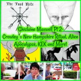 Ghislaine Maxwell Pt 2- Crowley's New Hampshire Ritual, Alien Apocalypse, Doctor Sleep, Parsons, KEK and More!