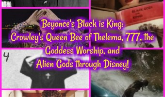 Beyonce's Black is King: Crowley's Queen Bee of Thelema, 777, the Goddess Worship, and Alien Gods through Disney!