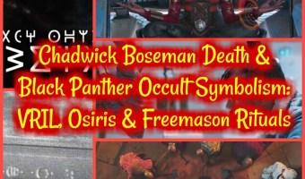Chadwick Boseman Death & Black Panther Occult Symbolism: VRIL, Osiris & Freemason Rituals