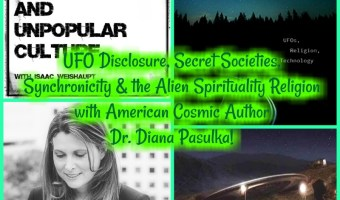 UFO Disclosure, Secret Societies, Synchronicity and the Alien Spirituality Religion with American Cosmic Author Dr. Diana Pasulka!