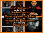 2020 Halloween Samhain Special: Movies, Symbolism, Satanic Holidays and Rocky Horror Picture Show!