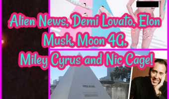 Alien News, Demi Lovato, Elon Musk, Moon 4G, Miley Cyrus and Nic Cage!
