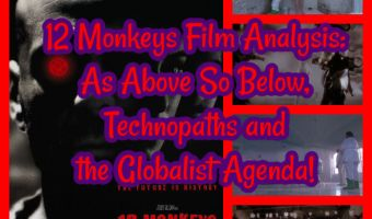 12 Monkeys Film Analysis: As Above So Below, Technopaths and the Globalist Agenda!