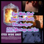 Eyes Wide Shut Deep Dive Part 1: Film Analysis- Love, Marriage and Sex