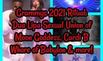 Grammys 2021 Ritual: Dua Lipa Sexual Union of Moon Goddess, Cardi B Whore of Babylon & more!