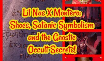 Lil Nas X Montero: Shoes, Satanic Symbolism and the Gnostic Occult Secrets!