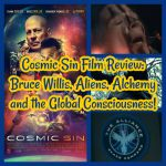 Cosmic Sin Film Review: Bruce Willis, Aliens, Alchemy and the Global Consciousness!
