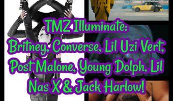 TMZ Illuminate: Britney, Converse, Lil Uzi Vert, Post Malone, Young Dolph, Lil Nas X & Jack Harlow!