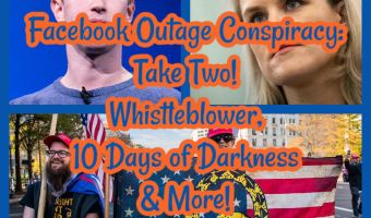 Facebook Outage Conspiracy: Take Two! Whistleblower, 10 Days of Darkness & More!