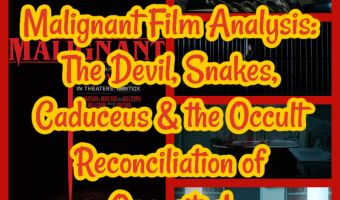 Malignant Film Analysis: The Devil, Snakes, Caduceus & the Occult Reconciliation of Opposites!