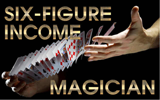 six figure income magician