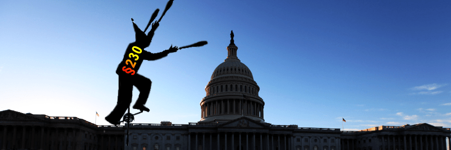 Section 230 and Trump's Legislative Circus - The Illusion of More