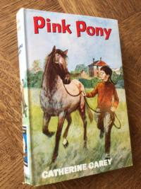 Pink Pony by Catherine Carey