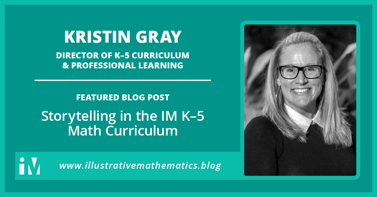 Storytelling in the IM K-5 Math Curriculum – Illustrative Mathematics