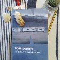 """La fine dei vandalismi, Tom Drury: """"Dimostrami amore"""""""