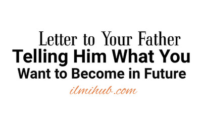 Letter to your Father Telling him What you Want To Become