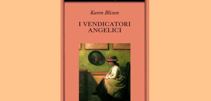 i vendicatori angelici karen blixen recensione